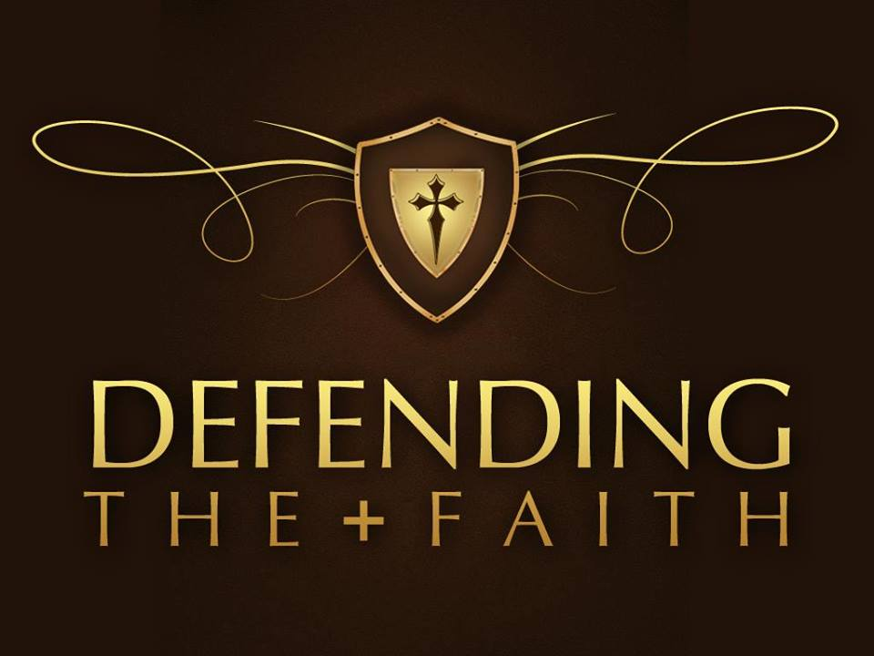 Defend the Faith